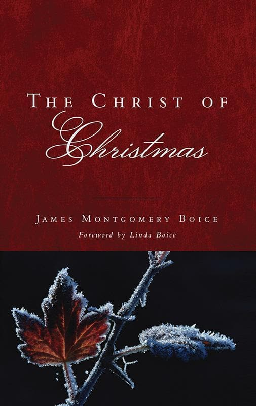 9781596381599-Christ of Christmas, The-Boice, James Montgomery
