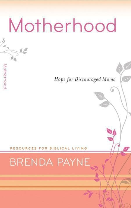 9781596381698-RBL Motherhood: Hope for Discouraged Moms-Payne, Brenda