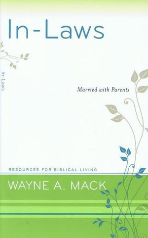 9781596381704-RBL In-Laws: Married with Parents-Mack, Wayne A.