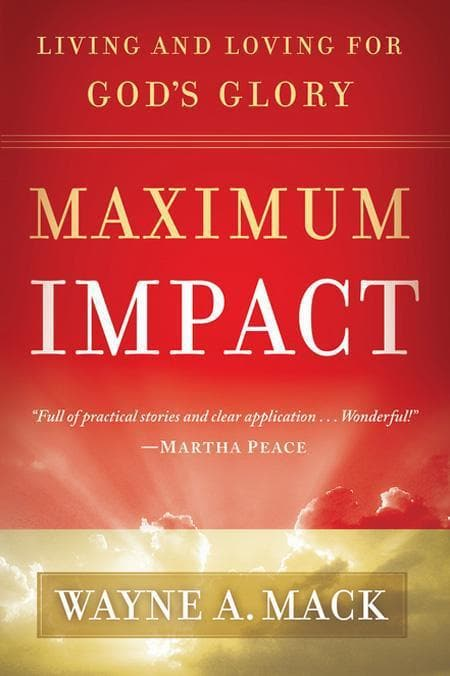 9781596382046-Maximum Impact: Living and Loving for God's Glory-Mack, Wayne A.