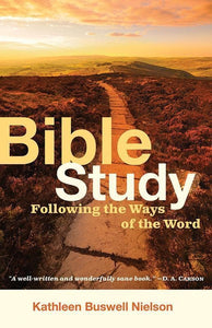 9781596382053-Bible Study: Following the Ways of the Word-Nielson, Kathleen Buswell