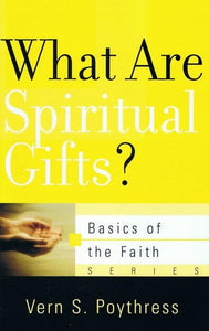 9781596382091-BRF What Are Spiritual Gifts-Poythress, Vern S.