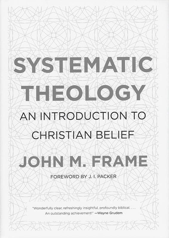 9781596382176-Systematic Theology: An Introduction to Christian Belief-Frame, John M.