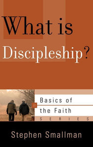 9781596382350-BRF What is Discipleship-Smallman, Stephen