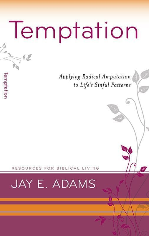 9781596383739-RBL Temptation: Applying Radical Amputation to Life's Sinful Patterns-Adams, Jay E.