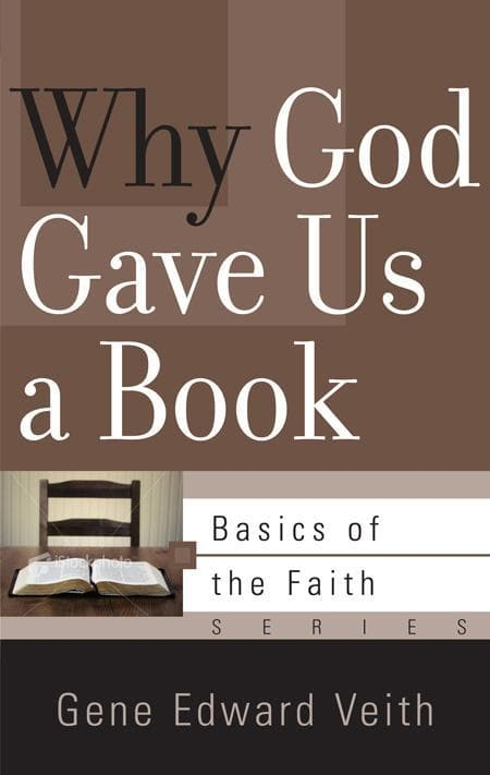 9781596383784-BRF Why God Gave Us a Book-Veith, Gene Edward