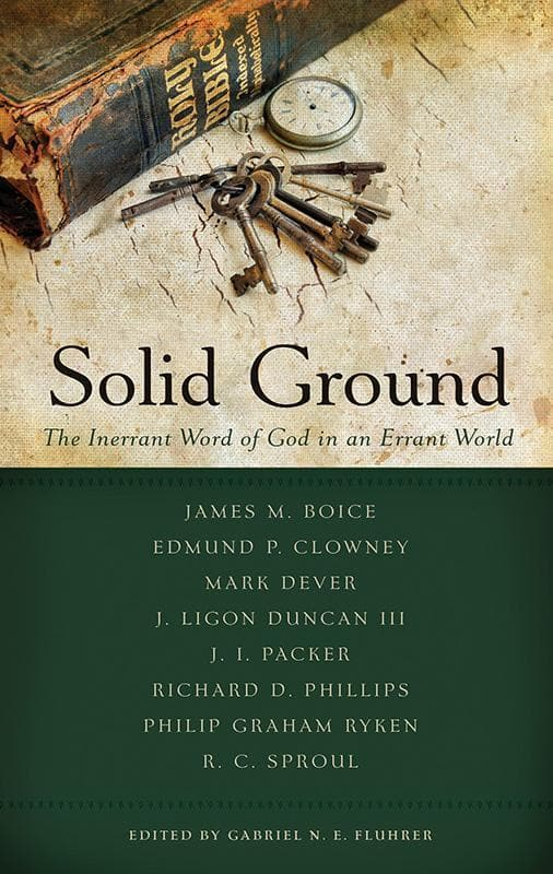 9781596384033-Solid Ground: The Inerrant Word of God in an Errant World-Fluhrer, Gabriel N.E. (Editor)