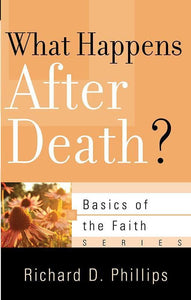 9781596384040-BRF What Happens after Death-Phillips, Richard D.