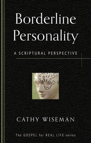 9781596384224-GRL Borderline Personality: A Scriptural Perspective-Wiseman, Cathy