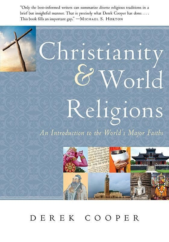 9781596384460-Christianity and World Religions: An Introduction to the World's Major Faiths-Cooper, Derek