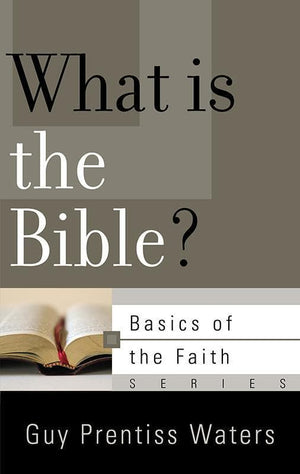 9781596387119-BRF What Is the Bible-Waters, Guy Prentiss