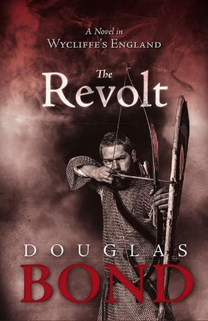 9781596387379-Revolt, The: A Novel in Wycliffe's England-Bond, Douglas