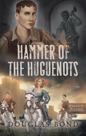 9781596387638-Hammer of the Huguenots-Bond, Douglas