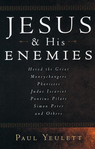 9781596388321-Jesus and His Enemies-Yeulett, Paul F.
