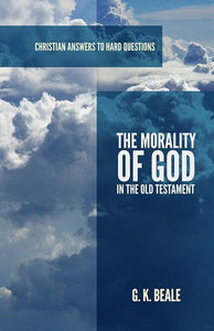 9781596388529-Morality of God in the Old Testament, The-Beale, G.K.