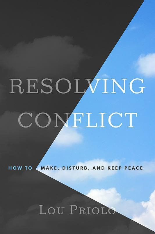 9781596389090-Resolving Conflict: How to Make, Disturb, and Keep Peace-Priolo, Lou