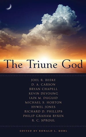 9781596389816-Triune God, The-Kohl, Ronald L. (Editor)