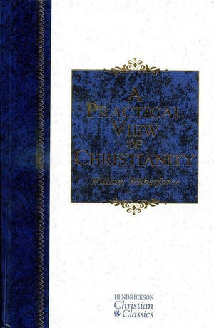 9781598561227-Practical View of Christianity, A-Wilberforce, William
