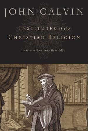 Institutes of the Christian Religion (Translated by Henry Beveridge) by Calvin, John (9781598561685) Reformers Bookshop