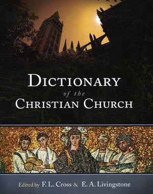 9781598562507-Dictionary of Christian Church-Cross, F. L.; Livingstone, E. A. (Editors)