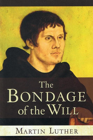 9781598562804-Bondage of the Will, The-Luther, Martin