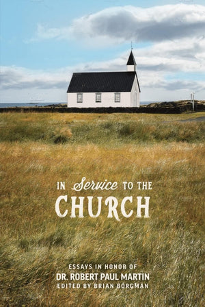 In the Service to the Church by Borgman, Brian (Ed) (9781599256009) Reformers Bookshop