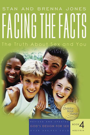 9781600060151-GDS Book 4: Facing the Facts: The Truth About Sex and You (Ages 11-14)-Jones, Stan; Jones, Brenna