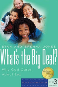 9781600060168-GDS Book 3: What's the Big Deal: Why God Cares About Sex (Ages 8-11)-Jones, Stan; Jones, Brenna