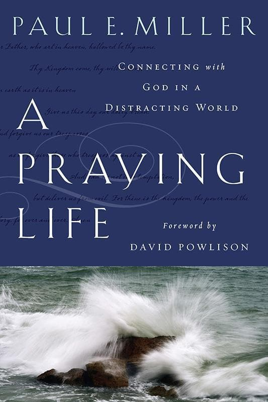 9781600063008-Praying Life, A-Miller, Paul E.