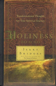 9781600063961-Holiness Day by Day: Transformational Thoughts for Your Spiritual Journey-Bridges, Jerry