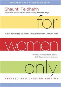 9781601424440-For Women Only: What You Need to Know About the Inner Lives of Men (Revised & Updated Edition)-Feldhahn, Shaunti