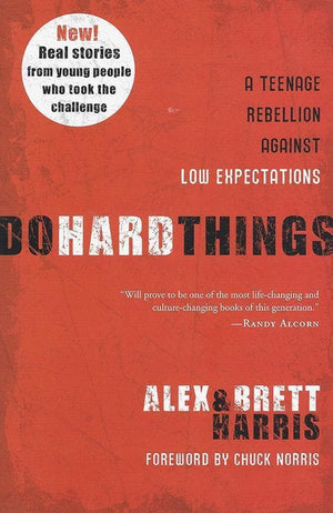 9781601428295-Do Hard Things: A Teenage Rebellion Against Low Expectations-Harris, Alex; Harris, Brett