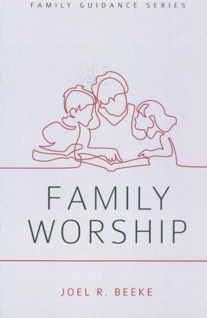 FGS Family Worship by Beeke, Joel R. (9781601780584) Reformers Bookshop