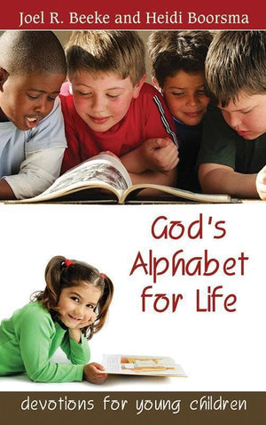 9781601780683-God's Alphabet for Life: Devotions for Young Children -Beeke, Joel R.; Boorsma, Heidi