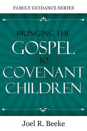 9781601781178-FGS: Bringing the Gospel to Covenant Children-Beeke, Joel