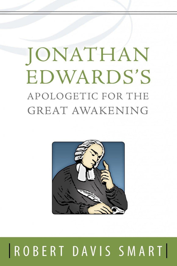 Jonathan Edwards's Apologetic for the Great Awakening