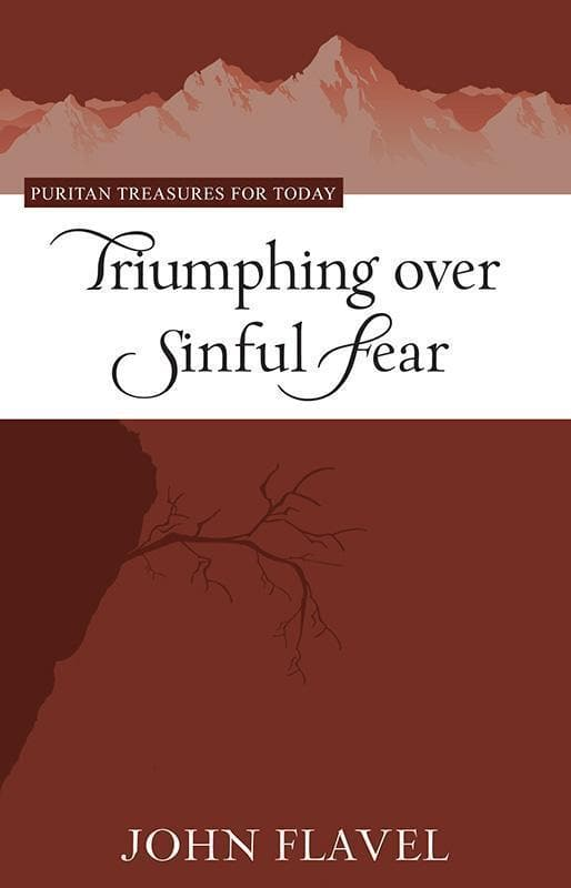 9781601781321-PTFT Triumphing over Sinful Fear-Flavel, John