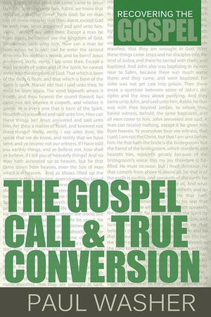 9781601782366-RTG Gospel Call and True Conversion, The-Washer, Paul