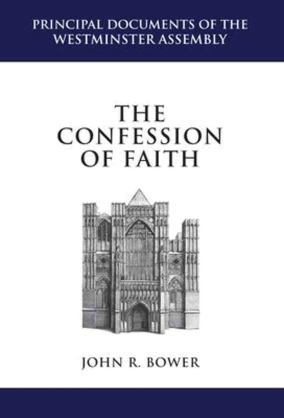 The Confession of Faith | Bower, John R | 9781601782434