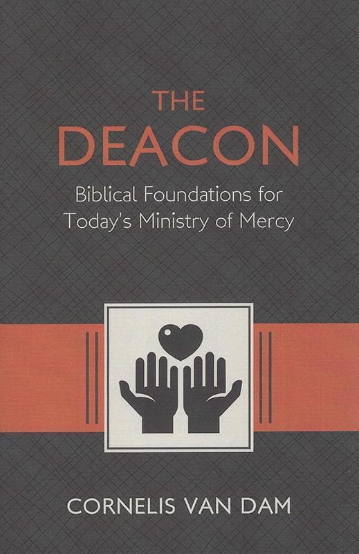 9781601785114-Deacon, The: The Biblical Roots and the Ministry of Mercy Today-Van Dam, Cornelis