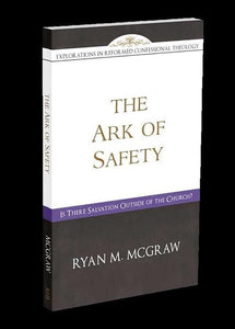 9781601785268-Ark of Safety, The, The: Is There Salvation Outside of the Church-Mcgraw, Ryan