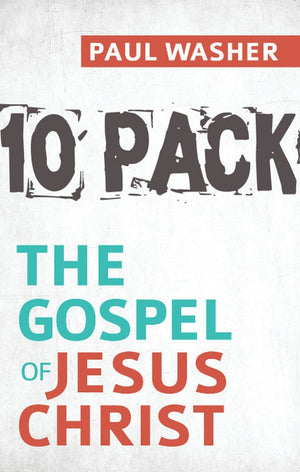 The Gospel of Jesus Christ - 10 Pack by Washer, Paul (9781601785404) Reformers Bookshop