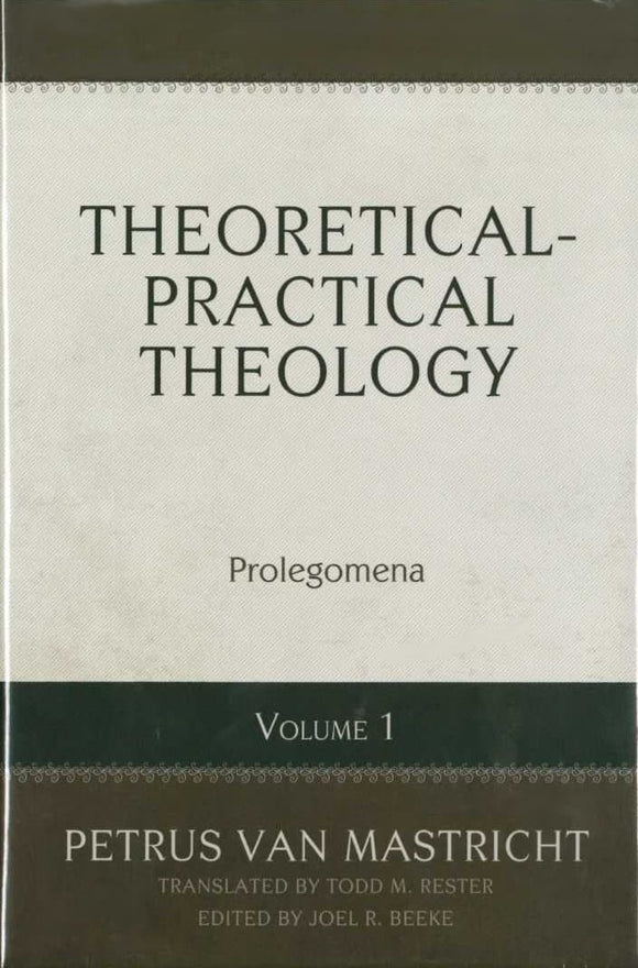 Theoretical and Practical Theology Volume 1: Prolegomena