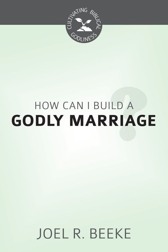 CBG How Can I Build a Godly Marriage