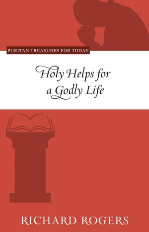 PTFT Holy Helps for a Godly Life | Rogers | 9781601785961