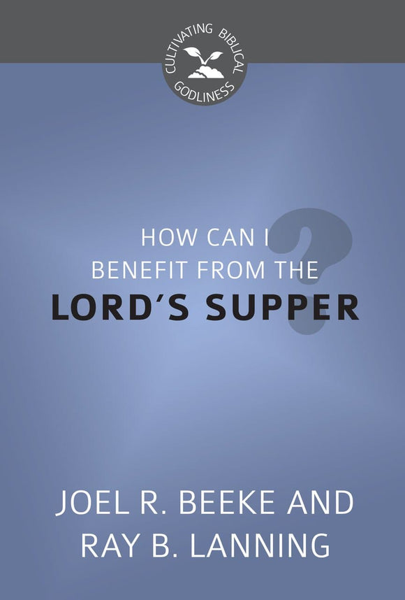 CBG How Can I Benefit from the Lord's Supper?
