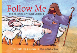Follow Me: Bible Stories for Young Children by van Binsbergen, Liesbeth (9781601786579) Reformers Bookshop