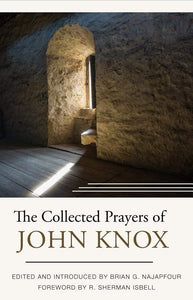 Collected Prayers of John Knox, The