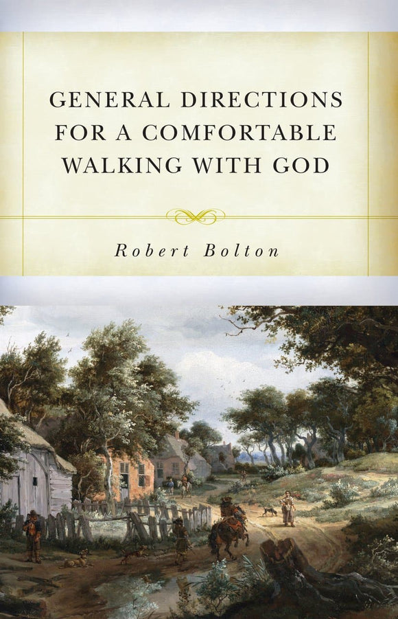 General Directions for A Comfortable Walking with God