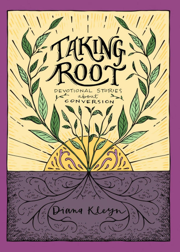 Taking Root: Devotional Stories about Conversion